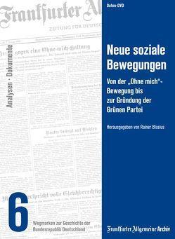 Neue soziale Bewegungen von Blasius,  Rainer, Fella,  Birgitta, Frankfurter Allgemeine Archiv