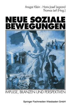Neue soziale Bewegungen von Klein,  Ansgar, Legrand,  Hans-Josef, Leif,  Thomas