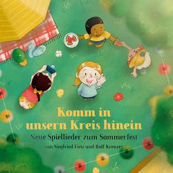Neue Spiellieder zum Sommerfest & Komm in unsern Kreis hinein von Barth,  Gerhard, Fietz,  Siegfried, Krenzer,  Rolf, Rarisch,  Ines, Scheer,  Gisela