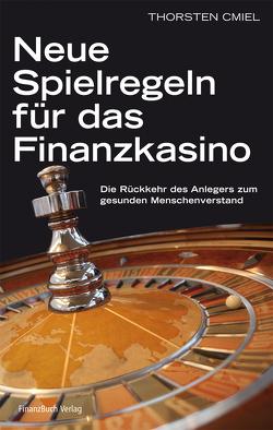 Neue Spielregeln für das Finanzkasino von Cmiel,  Thorsten