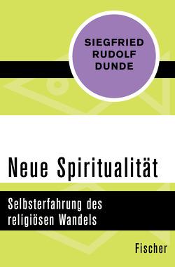 Neue Spiritualität von Dunde,  Siegfried Rudolf