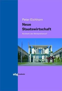 Neue Staatswirtschaft von Eichhorn,  Peter