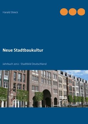 Neue Stadtbaukultur von Streck,  Harald