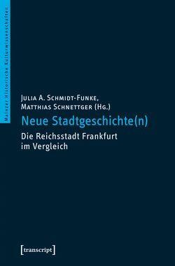 Neue Stadtgeschichte(n) von Schmidt-Funke,  Julia A., Schnettger,  Matthias