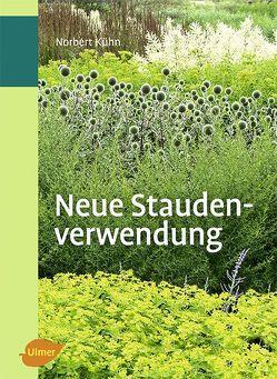 Neue Staudenverwendung von Kuhn,  Norbert