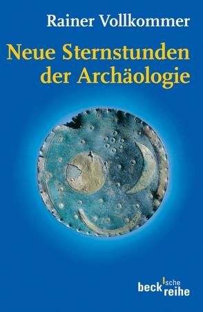 Neue Sternstunden der Archäologie von Vollkommer,  Rainer