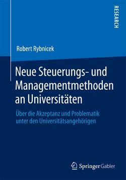 Neue Steuerungs- und Managementmethoden an Universitäten von Rybnicek,  Robert
