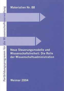 Neue Steuerungsmodelle und Wissenschaftsfreiheit: Die Rolle der Wissenschaftsadministration von Brinkmann,  Harry J., Groß,  Thomas, Seidler,  Hanns H