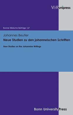 Neue Studien zu den johanneischen Schriften von Beutler,  Johannes