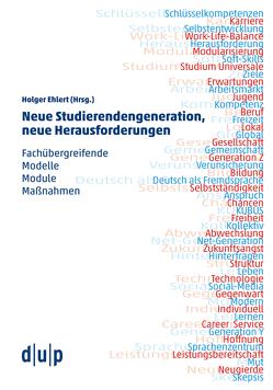 Neue Studierendengeneration, neue Herausforderungen von Ehlert,  Holger