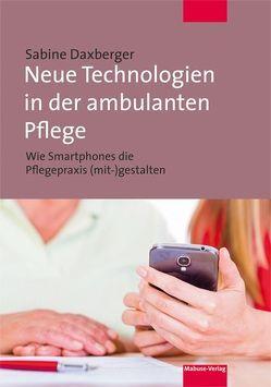 Neue Technologien in der ambulanten Pflege von Daxberger,  Sabine
