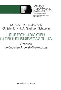 Neue Technologien in der Industrieverwaltung von Behr,  Michael, Heidenreich,  Martin, Schmidt,  Gert, Schwerin,  Hans Alexander Graf von