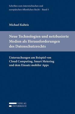 Neue Technologien und netzbasierte Medien als Herausforderungen des Datenschutzrechts von Kalteis,  Michael