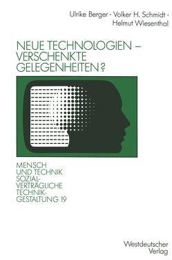 Neue Technologien — verschenkte Gelegenheiten? von Berger,  Ulrike, Schmidt,  Volker H., Wiesenthal,  Helmut