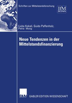 Neue Tendenzen in der Mittelstandsfinanzierung von Kokalj,  Ljuba, Moog,  Petra, Paffenholz,  Guido