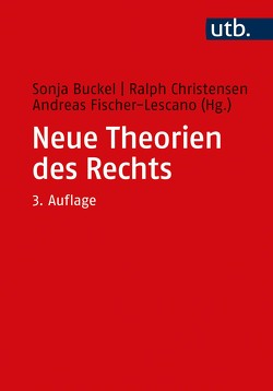 Neue Theorien des Rechts von Buckel,  Sonja, Christensen,  Ralph, Fischer-Lescano,  Andreas