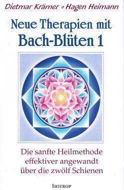 Neue Therapien mit Bach-Blüten 1 von Heimann,  Hagen, Krämer,  Dietmar