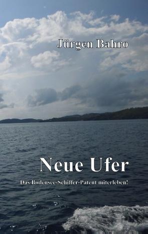 Neue Ufer von Bahro,  Jürgen