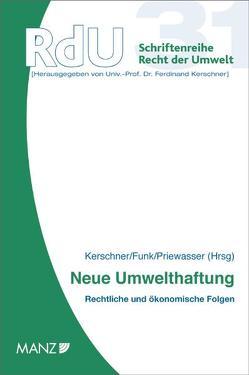 Neue Umwelthaftung von Funk,  Bernd Ch, Kerschner,  Ferdinand, Löschnigg,  Günther, Mayr,  Peter, Prammer,  Heinz K, Priewasser,  Reinhold, Wagner,  Erika M