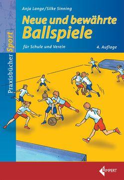 Neue und bewährte Ballspiele von Lange,  Anja, Sinning,  Silke