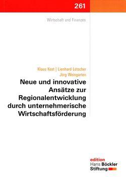 Neue und innovative Ansätze zur Regionalentwicklung durch unternehmerische Wirtschaftsförderung von Kost,  Klaus, Lötscher,  Lienhard, Weingarten,  Jörg