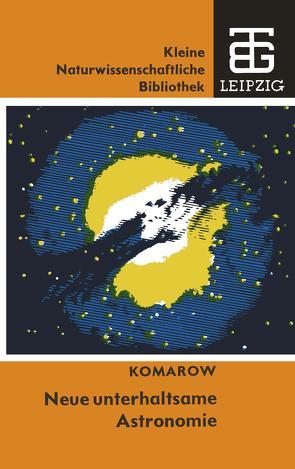 Neue unterhaltsame Astronomie von Komarow,  Viktor N.