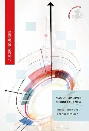 Neue Unternehmen – Zukunft für NRW von Helm,  Eva, Mager,  Birgit, Schröder,  Carsten