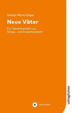 Neue Väter von Dilger,  Svenja Maria