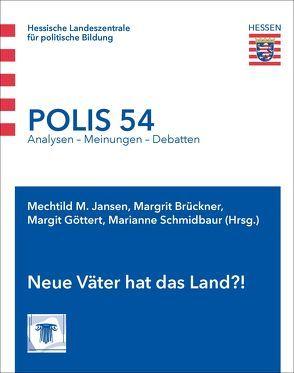 Neue Väter hat das Land?! von Brückner,  Margrit, Göttert,  Margit, Jansen,  Mechtild M, Schmidbaur,  Marianne