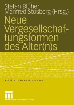 Neue Vergesellschaftungsformen des Alter(n)s von Blüher,  Stefan, Stosberg,  Manfred