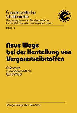 Neue Wege bei der Herstellung von Vergasertreibstoffen von Schmidt,  Alfred, Schmied,  Werner