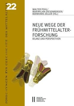 Neue Wege der Frühmittelalterforschung von Diesenberger,  Maximilian, Pohl,  Walter, Zeller,  Bernhard