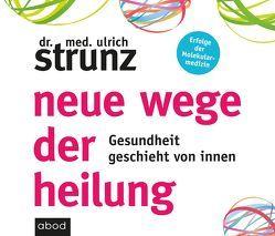 Neue Wege der Heilung von Harbauer,  Martin, Strunz,  Dr. med. Ulrich
