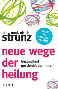 Neue Wege der Heilung von Strunz,  Ulrich