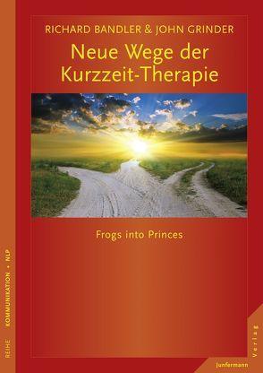 Neue Wege der Kurzzeit-Therapie von Bandler,  Richard, Grinder,  John, Höhr,  Hildegard, Kierdorf,  Theo