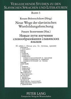 Neue Wege der slavistischen Wortbildungsforschung von Belentschikow,  Renate