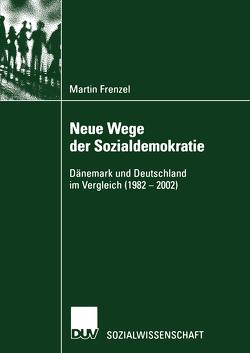 Neue Wege der Sozialdemokratie von Frenzel,  Martin