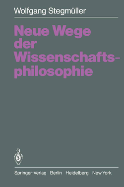 Neue Wege der Wissenschaftsphilosophie von Stegmüller,  Wolfgang