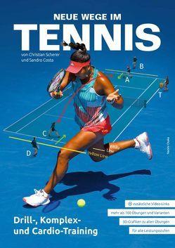 Neue Wege im Tennis von Costa,  Sandro, Scherer,  Christian