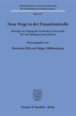 Neue Wege in der Finanzkontrolle. von Hill,  Hermann, Mühlenkamp,  Holger