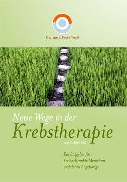 Neue Wege in der Krebstherapie von Roman,  Thomas, Wolf,  Peter