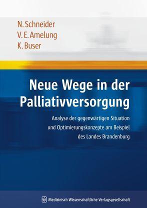 Neue Wege in der Palliativversorgung von Amelung,  Volker Eric, Buser,  Kurt, Schneider,  Nils