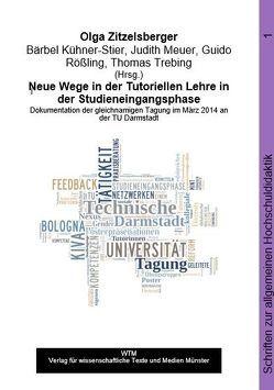 Neue Wege in der Tutoriellen Lehre in der Studieneingangsphase von Zitzelsberger,  Olga