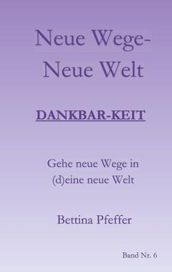 Neue Wege – Neue Welt von Pfeffer,  Bettina