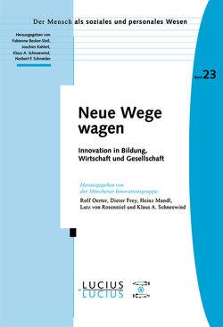 Neue Wege wagen von Frey,  Dieter, Mandl,  Heinz, Oerter,  Rolf, Rosenstiel,  Lutz, Schneewind,  Klaus A