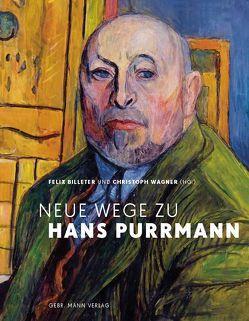 Neue Wege zu Hans Purrmann von Billeter,  Felix, Wagner,  Christoph