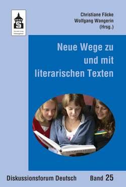 Neue Wege zu und mit literarischen Texten von Fäcke,  Christiane, Wangerin,  Wolfgang