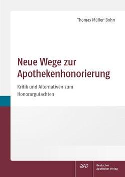 Neue Wege zur Apothekenhonorierung von Müller-Bohn,  Thomas