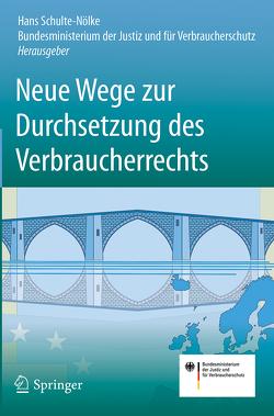 Neue Wege zur Durchsetzung des Verbraucherrechts von Schulte-Nölke,  Hans