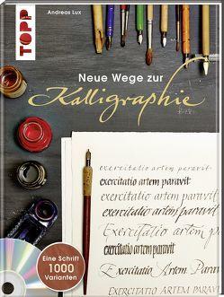 Neue Wege zur Kalligraphie von Lux,  Andreas